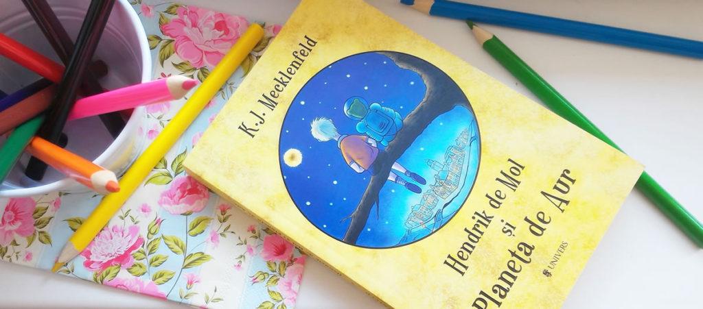 Recenzie carte cu eroi de pluș - Hendrik de Mol și Planeta de Aur - K.J. Mecklenfeld - Editura Univers ISBN: 978-606-771-040-3