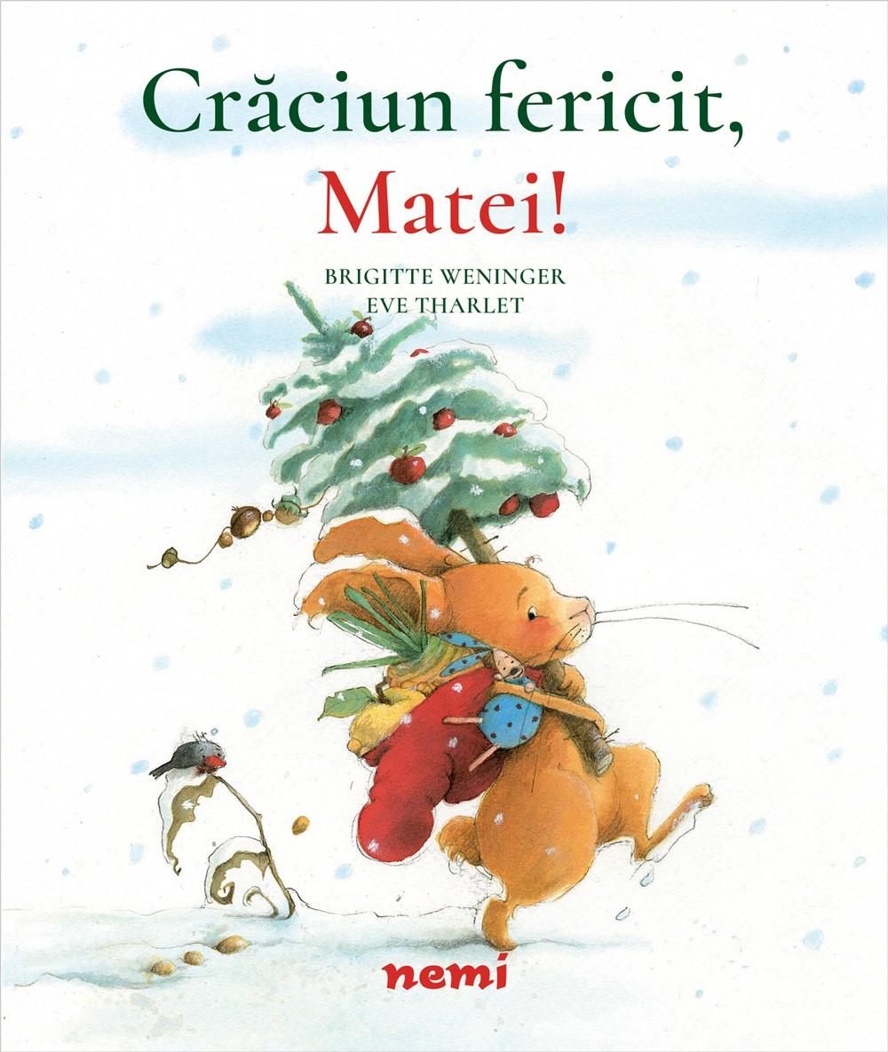 Craciun fericit, Matei! de Brigitte Wenninger si Eve Tharlet - Editura Nemi ISBN 9786067587791