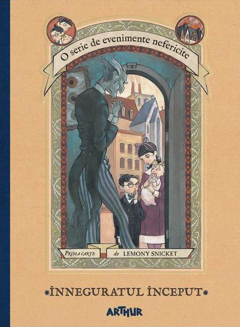 O serie de evenimente nefericite. Inneguratul inceput, de Lemony Snicket - Daniel Handler - Editura Arthur