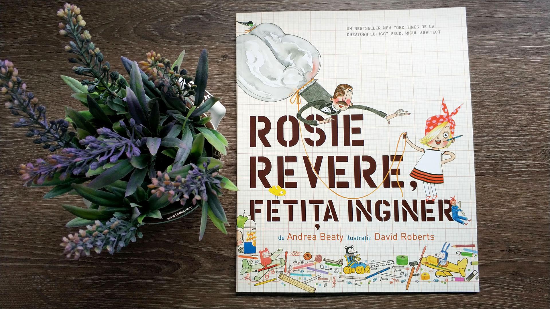 Rosie Revere, fetița inginer - Andrea Beaty și David Roberts.. Editura Pandora M ISBN: 978-606-978-051-0