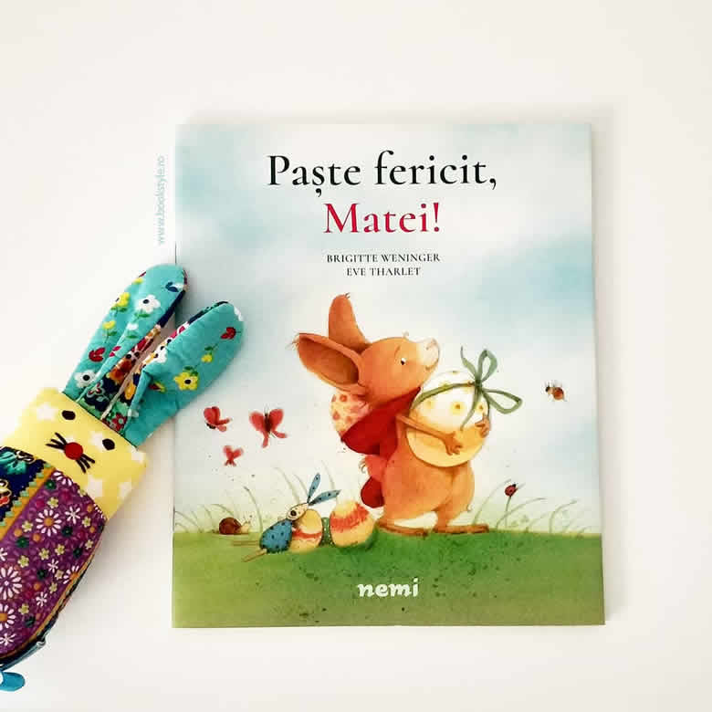 Paște fericit, Matei! Brigitte Weninger și Eve Tharlet, Editura Nemira, ISBN: 9786067589221