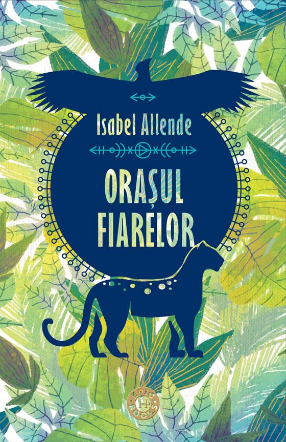 Orasul fiarelor, Isabel Allende - Humanitas Epic Books