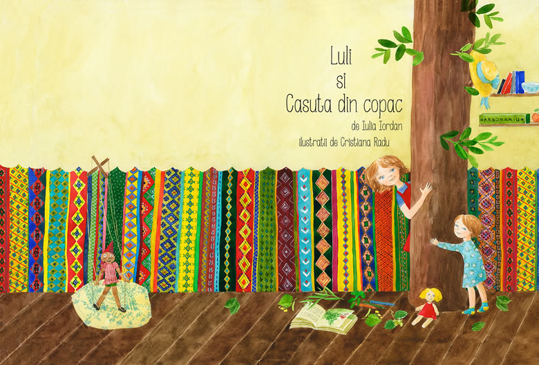 Cristiana Radu, ilustratie Luli și Căsuța din copac, de Iulia Iordan - Editura Cartea Copiilor 2016