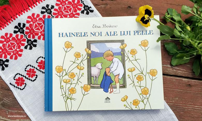 Hainele noi ale lui Pelle, de Elsa Beskow - Editura Cartea Copiilor ISBN: 978-606-8544-49-6