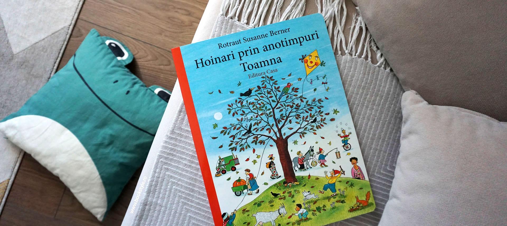 Carte de căutare: Hoinari prin anotimpuri – Toamna, de Rotraut Susanne Berner Editura Casa