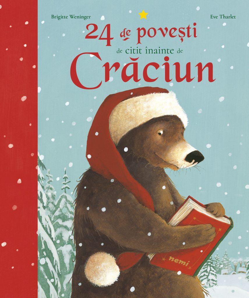 24 de povesti de citit inainte de Craciun de BRIGITTE WENINGER, EVE THARLET, Editura Nemira ISBN: 978-606-43-0394-3