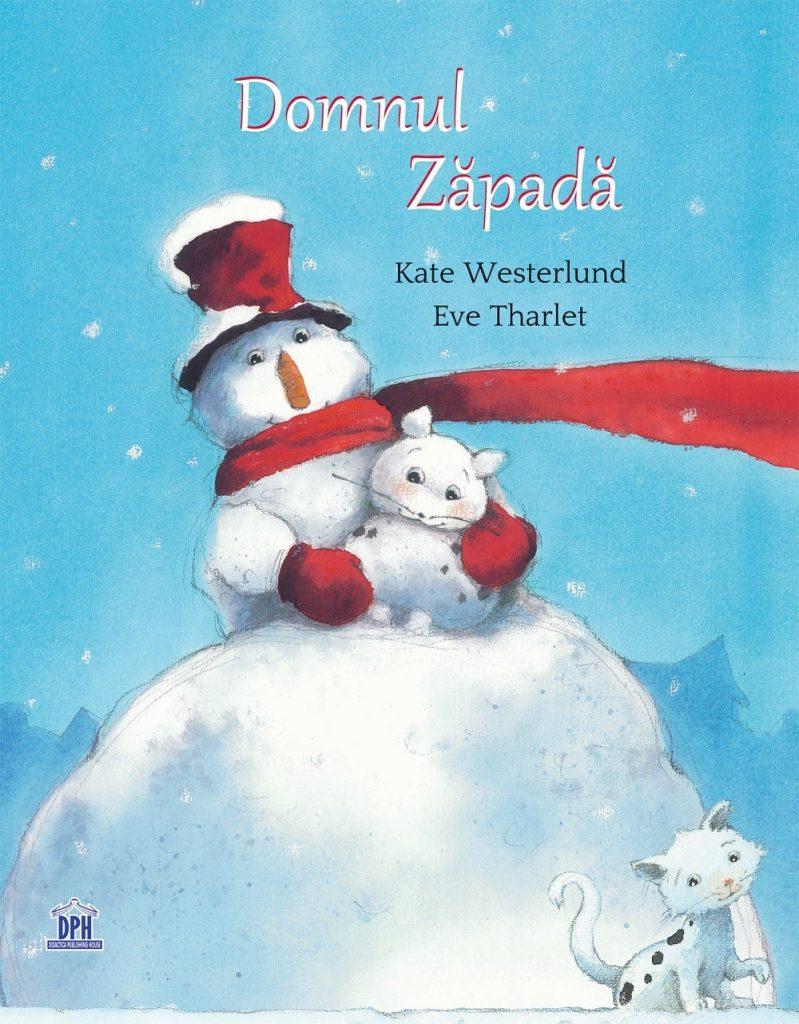 Domnul Zăpadă, de Kate Westerlund și Eve Tharlet - DPH ISBN: 978-606-683-815-3