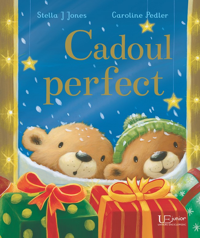 Cadoul perfect, de Stella J. Jones și Caroline Pedler - Univers Enciclopedic Junior ISBN: 978-606-704-350-1