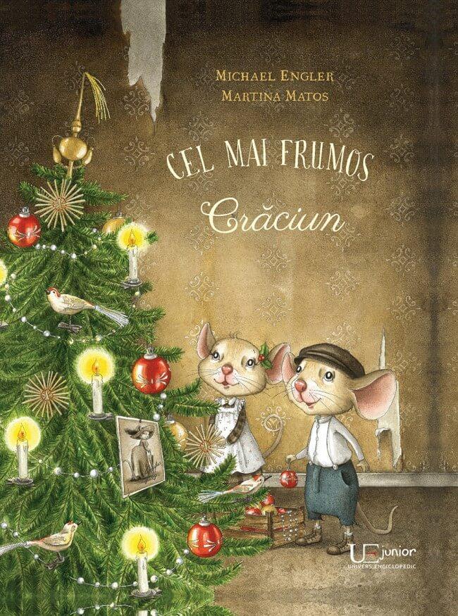 Cel mai frumos Craciun, de Michael Engler și Martina Matos, Editura Univers Enciclopedic Junior