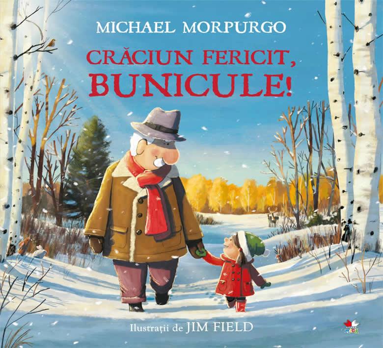 Crăciun fericit, bunicule!, de Michael Morpurgo și Jim Field - Editura Litera