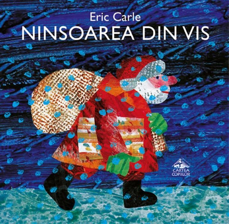 Ninsoarea din vis, de Eric Carle