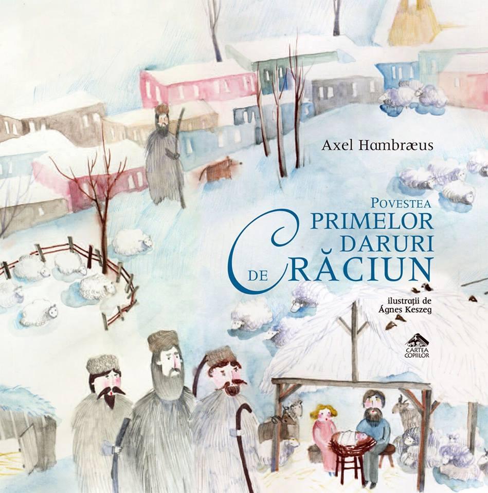 Povestea primelor daruri de Crăciun, de Axel Hambraeus, cu ilustrații de Agnes Keszeg