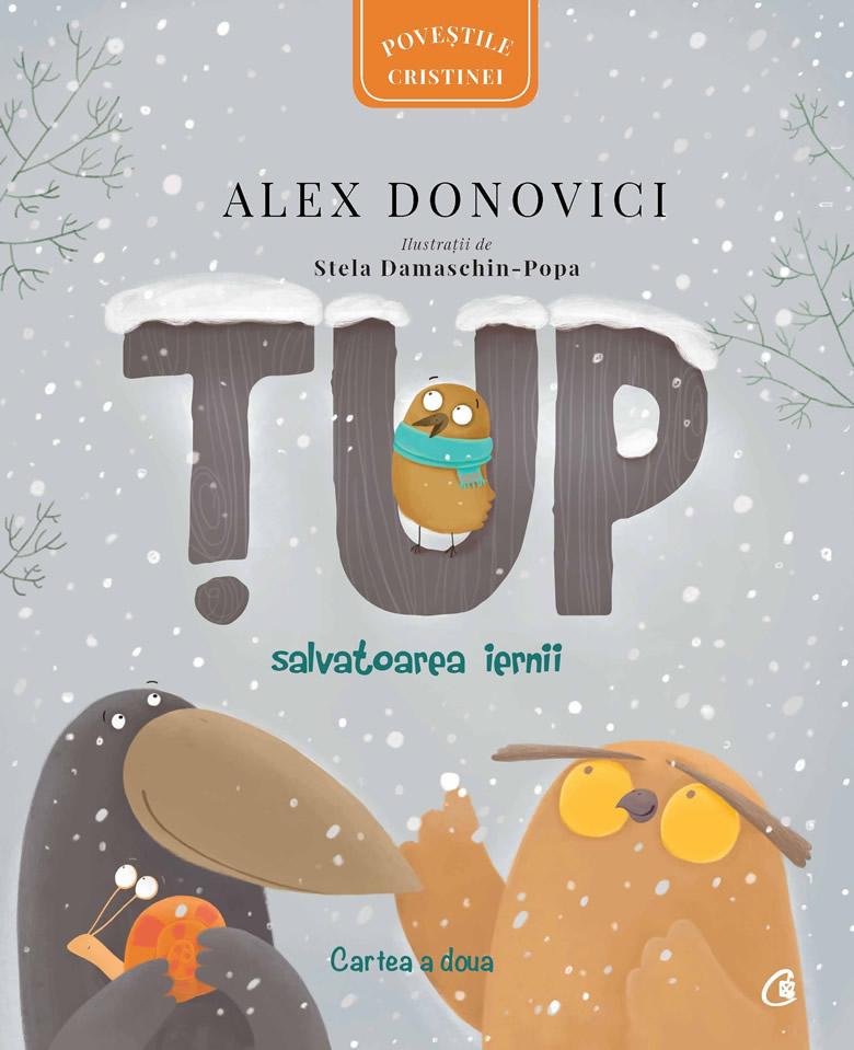 Țup. Salvatoarea iernii, de Alex Donovici și Stela Damaschin-Popa - Curtea Veche