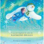 Omul de zăpadă: O poveste inspirată de cartea lui Raymond Briggs - Robin Shaw și Michael Morpurgo