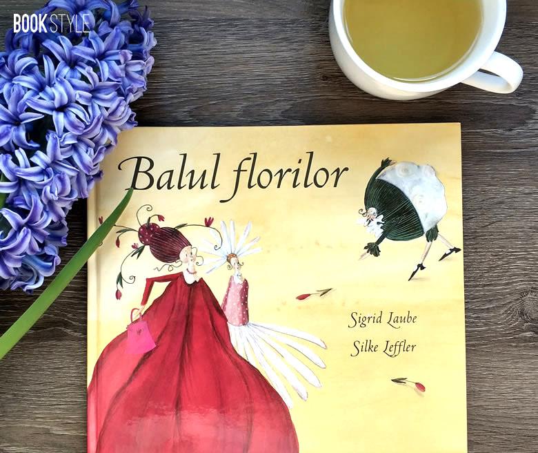 Balul florilor de Sigrid Laube, cu ilustrații de Silke Leffler - Editura Cartea Copiilor, ISBN: 978-973-88438-5-1