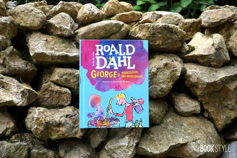 George și miraculosul său medicament, de Roald Dahl Ed. Arthur ISBN: 978-606-788-425-8