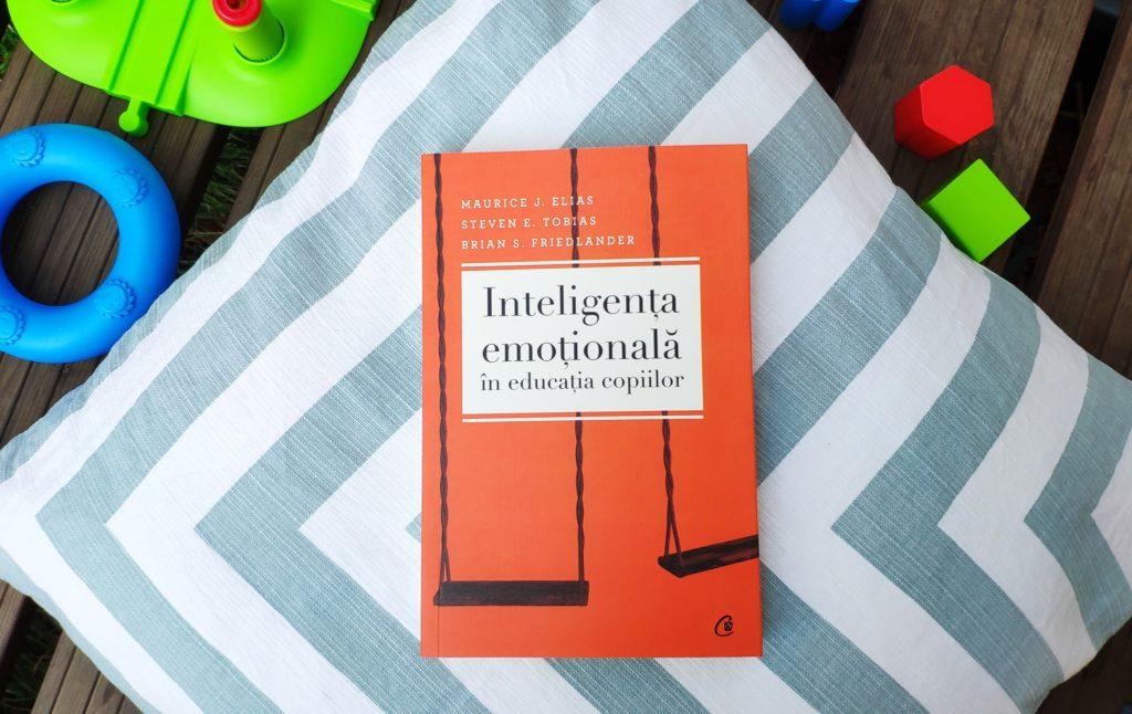 Inteligenta emotionala in educatia copiilor (editia III) - Editura Curtea Veche