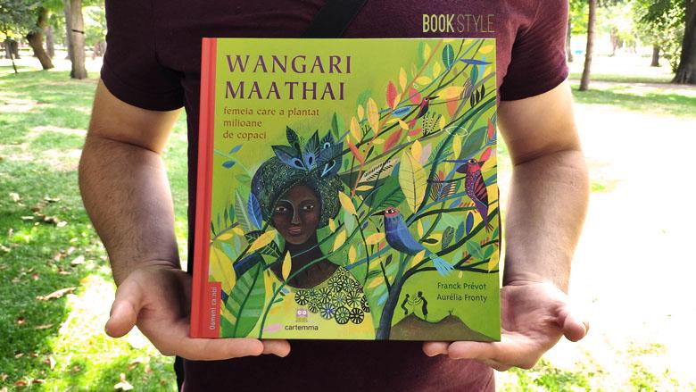 Wangari Maathai femeia care a plantat milioane de copaci - Editura Cartemma ISBN: 9786069457085