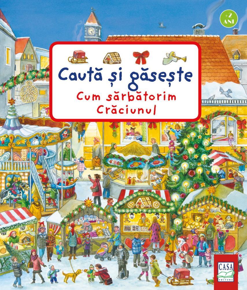 Caută și găsește: Cum sărbătorim Crăciunul - editura Casa