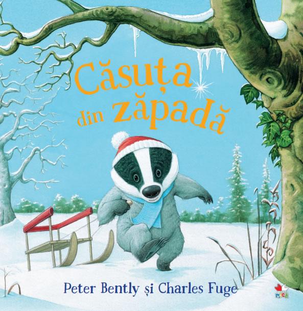 Căsuța din zăpadă, de Peter Bently și Charles Fuge | Editura Litera
