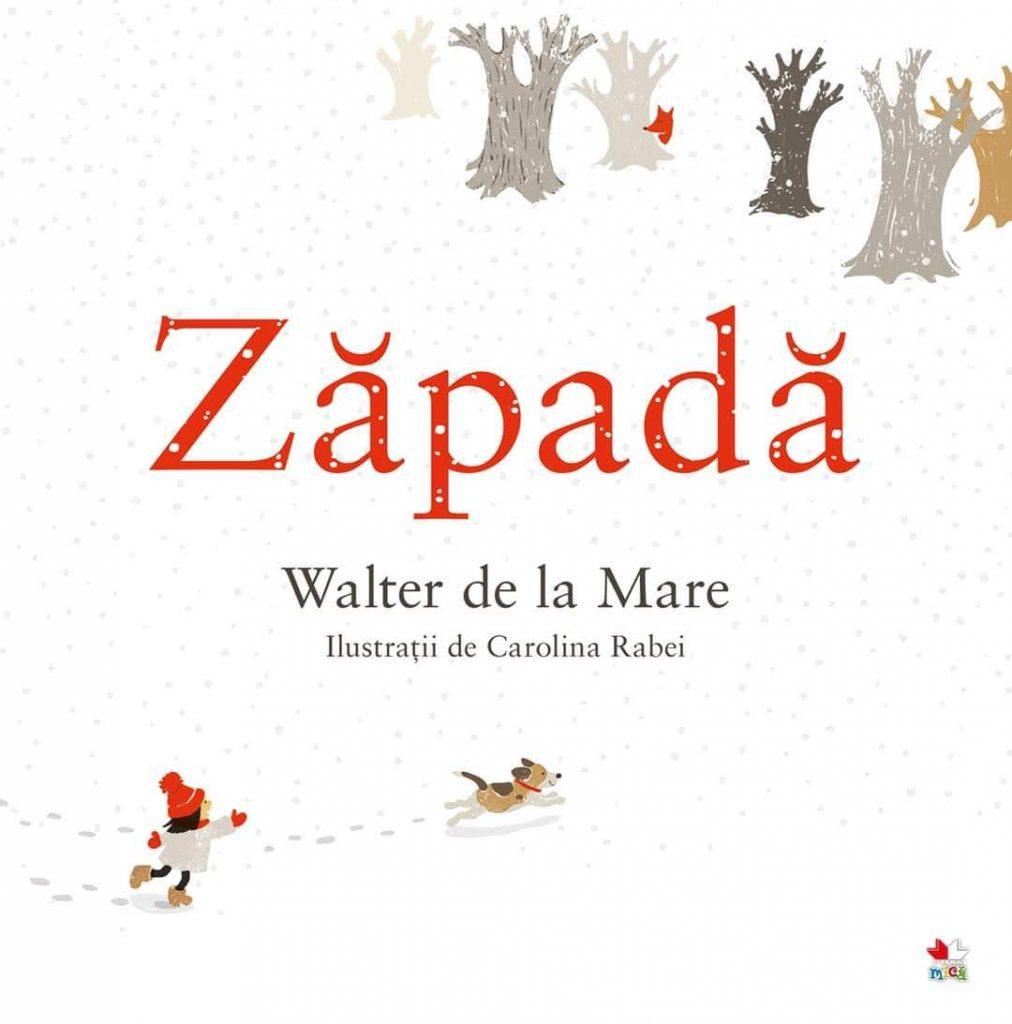 Zăpadă, de Walter de la Mare și Carolina Rabei | Editura Litera