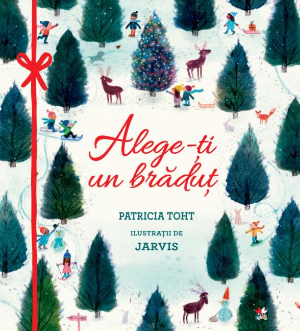 Alege-ți un brăduț (Pick A Pine Tree), de Patricia Toht și Jarvis | Editura Litera Mică