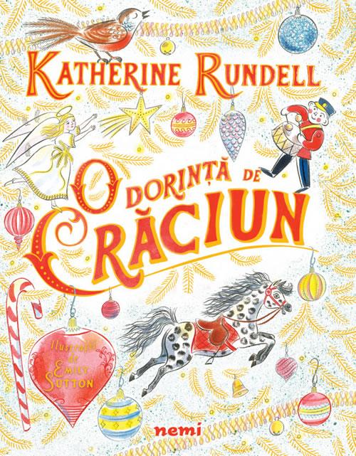 O dorință de Crăciun, de Katherine Rundell și Emily Sutton | Editura Nemi