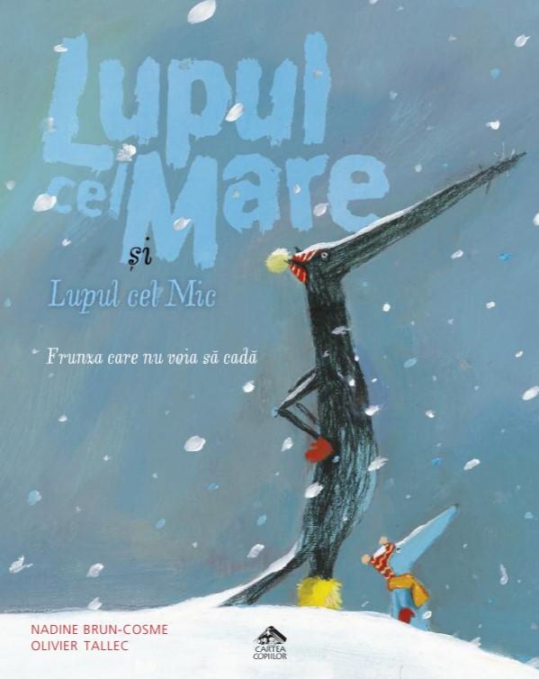 Lupul cel Mare și Lupul cel Mic: Frunza care nu voia să cadă, de Nadine Brun - Cosme și Olivier Tallec