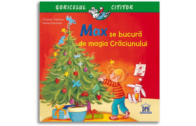Max se bucură de magia Crăciunului, de Christian Tielmann și Sabine Kraushaar - Editura DPH