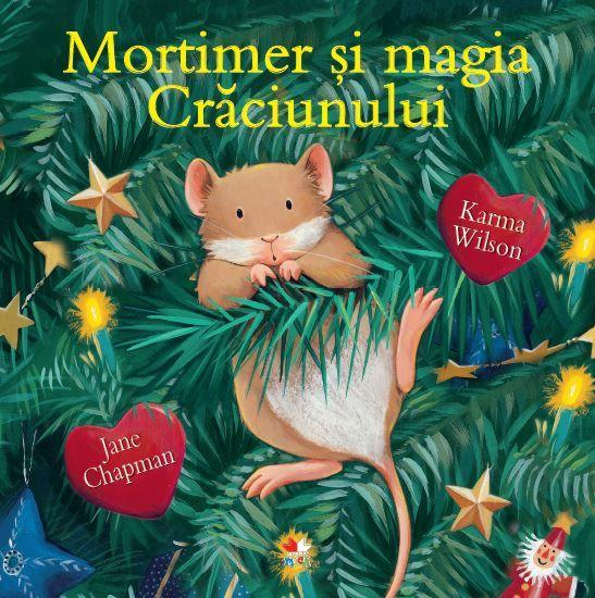 Mortimer și magia Crăciunului, de Karma Wilson și Jane Chapman | Editura Litera Mică