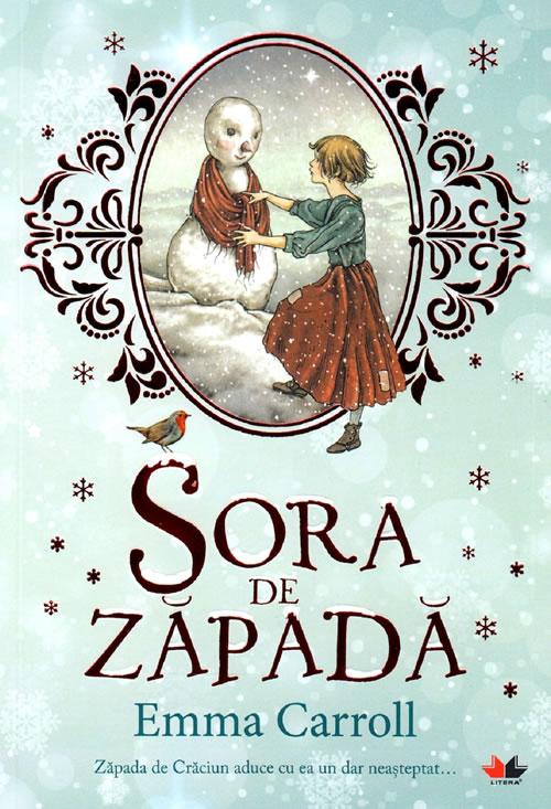 Sora de zăpadă, de Emma Caroll și Julian de Narvaez | Editura Litera