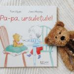 Pa-pa, ursulețule!, de Tom Elyan și Jane Massey | Univers Enciclopedic Junior