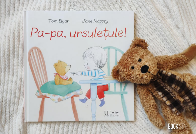 Pa-pa, ursulețule!, de Tom Elyan și Jane Massey | Univers Enciclopedic Junior