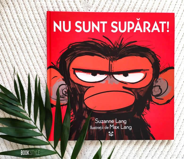 Nu sunt supărat!, de Suzanne Lang și Max Lang. Câteodată, avem nevoie să fim supărați | Editura Hugs