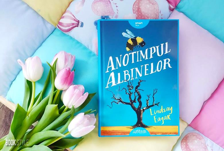 Anotimpul albinelor, de Lindsay Eagar - Editura Arthur