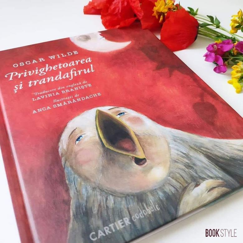 Privighetoarea și trandafirul, de Oscar Wilde, Anca Smarandache și Lavinia Braniste - Editura Cartier codobelc