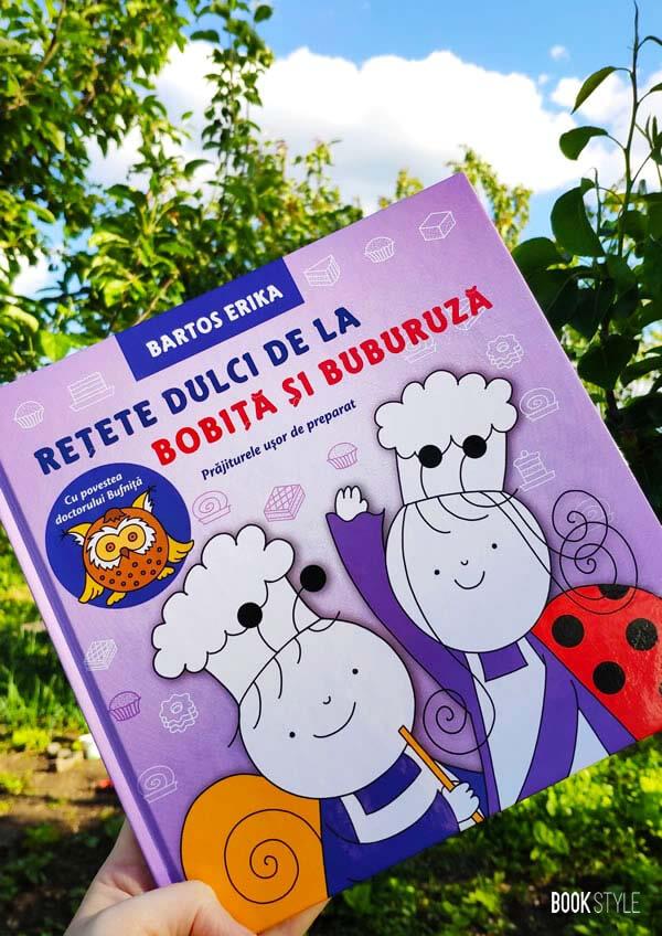 Rețete dulci de la Bobiță și Buburuză, de Erika Bartos - Editura Casa ISBN: 9786067871043