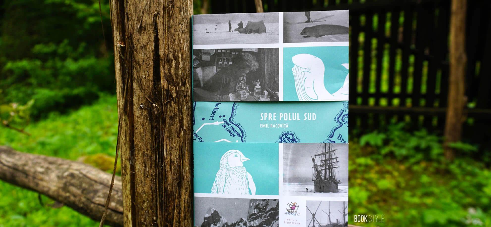 Spre Polul Sud, de Emil Racoviță și ilustrații de Eugen Berlo - Editura Frontiera