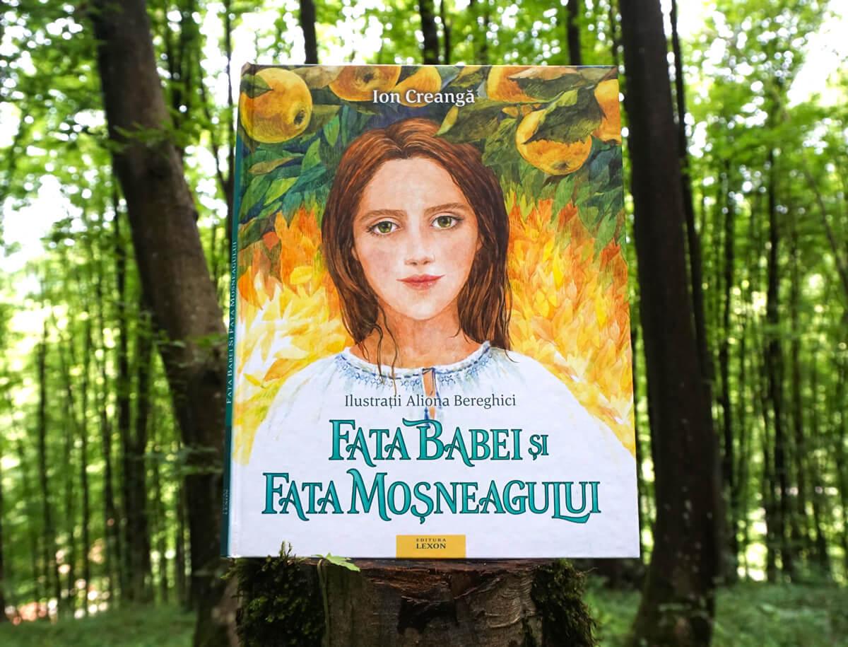 Fata babei și fata moșneagului, de Ion Creangă și Aliona Bereghici - carte ilustrată