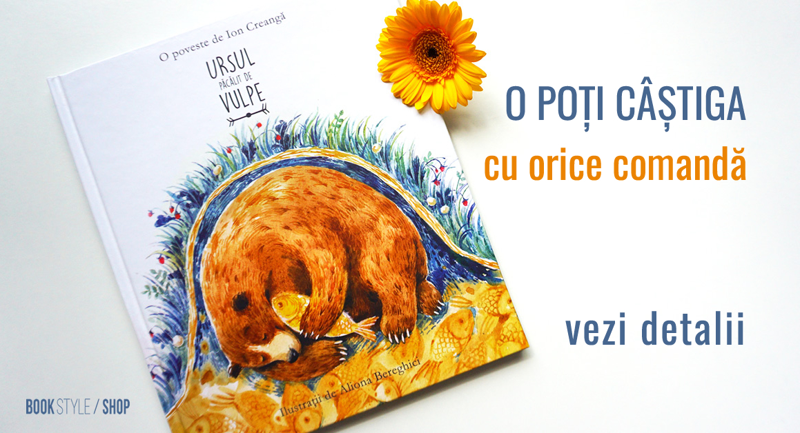 Concurs - Ursul păcălit de vulpe, de Ion Creangă și Aliona Bereghici