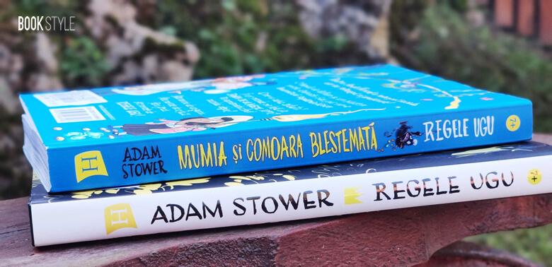 Seria UGU - Regele UGU & Mumia și comoara blestemată, de Adam Stower | Humanitas Junior