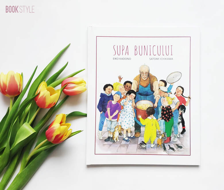 Supa bunicului, de Eiko Kadono și Satomi Ichikawa | Editura Cartea Copiilor